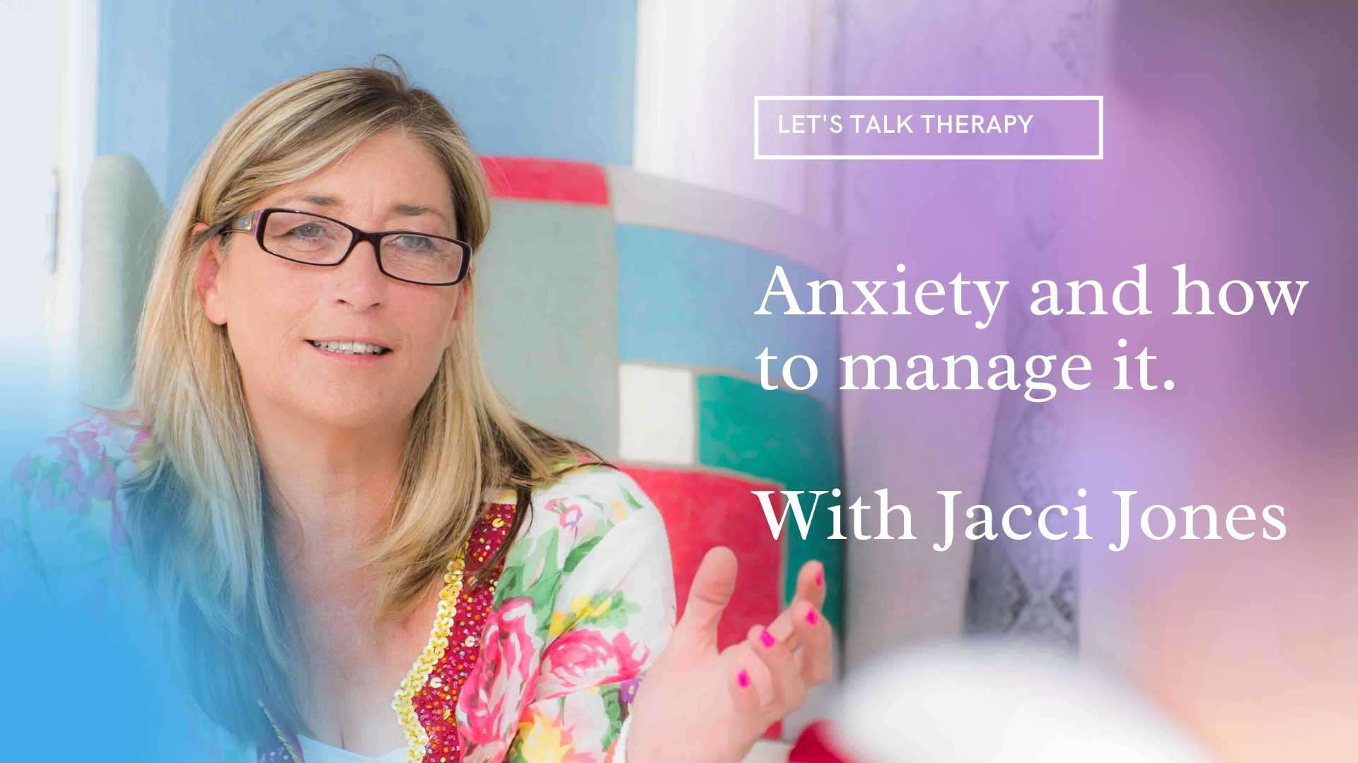 Anxiety and how to manage it.